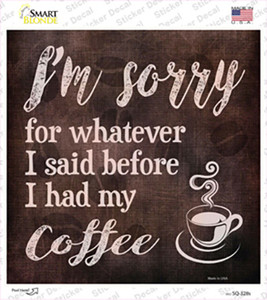 Im Sorry Coffee Wholesale Novelty Square Sticker Decal