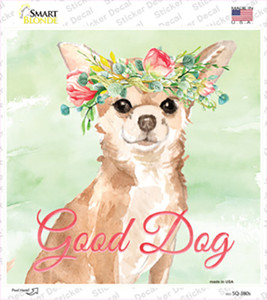 Chihuahua Good Dog Wholesale Novelty Square Sticker Decal