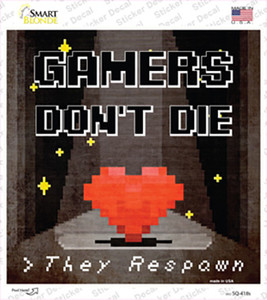 Gamers Dont Die Wholesale Novelty Square Sticker Decal