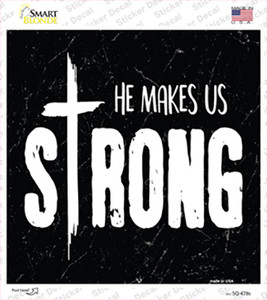 He Makes Us Strong Wholesale Novelty Square Sticker Decal