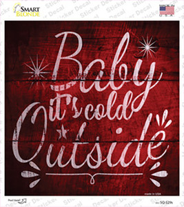 Baby Its Cold Outside Wholesale Novelty Square Sticker Decal