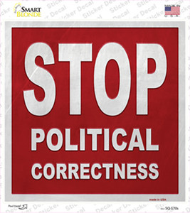 Stop Political Correctness Wholesale Novelty Square Sticker Decal