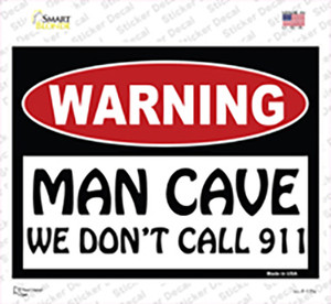 Man Cave We Dont Call 911 Wholesale Novelty Rectangle Sticker Decal
