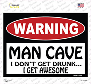 Man Cave I Dont Get Drunk Wholesale Novelty Rectangle Sticker Decal