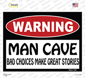 Man Cave Bad Choices Great Stories Wholesale Novelty Rectangle Sticker Decal