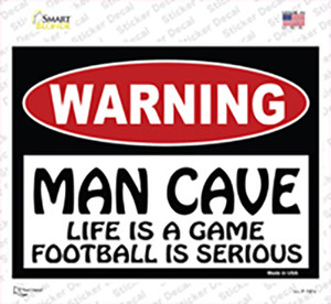Man Cave Life Game Football Serious Wholesale Novelty Rectangle Sticker Decal