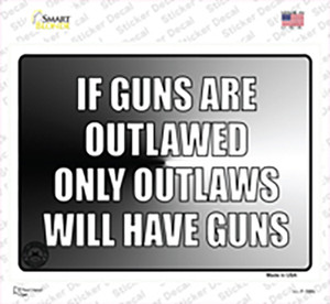 If Guns Are Outlawed Wholesale Novelty Rectangle Sticker Decal