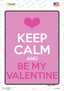 Keep Calm Be My Valentine Wholesale Novelty Rectangle Sticker Decal