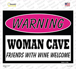 Woman Cave Friends With Wine Welcome Wholesale Novelty Rectangle Sticker Decal
