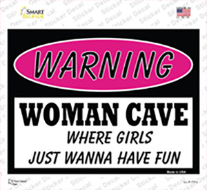 Woman Cave Girls Just Wanna Have Fun Wholesale Novelty Rectangle Sticker Decal