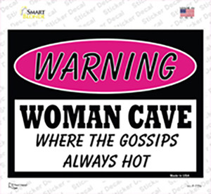 Woman Cave The Gossips Always Hot Wholesale Novelty Rectangle Sticker Decal