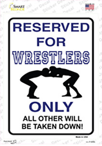 Reserved For Wrestlers Only Wholesale Novelty Rectangle Sticker Decal