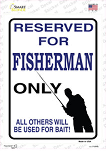 Reserved For Fisherman Only Wholesale Novelty Rectangle Sticker Decal