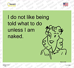 I do not like being told what to do Wholesale Novelty Rectangle Sticker Decal