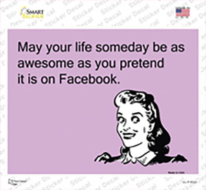 May your life be as awesome as you pretend Wholesale Novelty Rectangle Sticker Decal