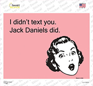I Didnt Jack Daniels Did Wholesale Novelty Rectangle Sticker Decal