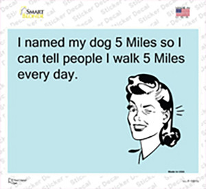 Named My Dog 5 Miles Wholesale Novelty Rectangle Sticker Decal