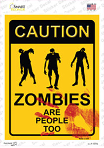 Zombies Are People Too Wholesale Novelty Rectangle Sticker Decal