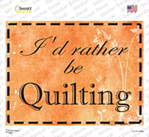 Id Rather Be Quilting Wholesale Novelty Rectangle Sticker Decal
