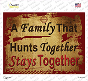 A Family That Hunts Together Wholesale Novelty Rectangle Sticker Decal