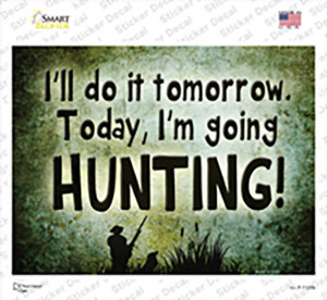 Today Im Going Hunting Wholesale Novelty Rectangle Sticker Decal