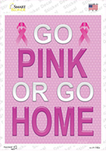 Go Pink Or Go Home Breast Cancer Wholesale Novelty Rectangle Sticker Decal
