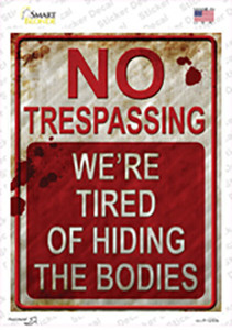 No Trespassing Hiding Bodies Wholesale Novelty Rectangle Sticker Decal