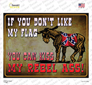 Dont Like My Flag Kiss My Rebel Ass Wholesale Novelty Rectangle Sticker Decal