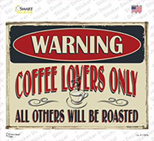 Warning Coffee Lovers Only Wholesale Novelty Rectangle Sticker Decal