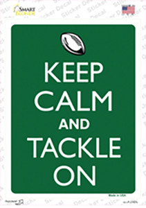 Keep Calm And Tackle On Football Wholesale Novelty Rectangle Sticker Decal