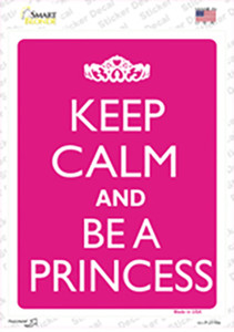 Keep Calm And Be A Princess Wholesale Novelty Rectangle Sticker Decal