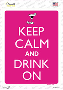 Keep Calm And Drink On Wholesale Novelty Rectangle Sticker Decal