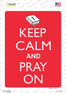Keep Calm And Pray On Wholesale Novelty Rectangle Sticker Decal