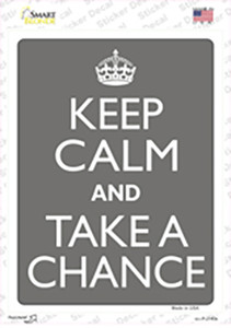 Keep Calm And Take A Chance Wholesale Novelty Rectangle Sticker Decal