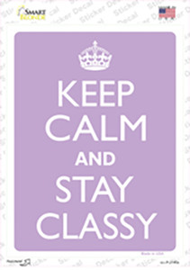 Keep Calm And Stay Classy Wholesale Novelty Rectangle Sticker Decal