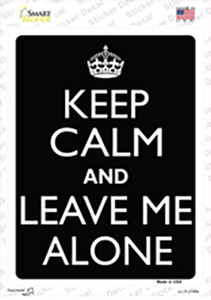 Keep Calm And Leave Me Alone Wholesale Novelty Rectangle Sticker Decal