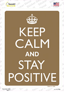 Keep Calm And Stay Positive Wholesale Novelty Rectangle Sticker Decal