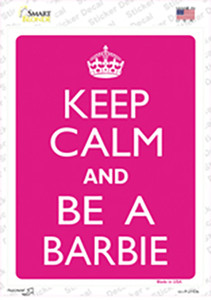 Keep Calm And Be A Barbie Wholesale Novelty Rectangle Sticker Decal