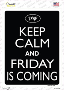 Keep Calm And Friday Is Coming Wholesale Novelty Rectangle Sticker Decal
