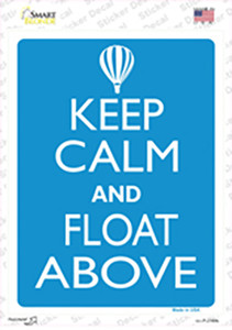 Keep Calm And Float Above Wholesale Novelty Rectangle Sticker Decal