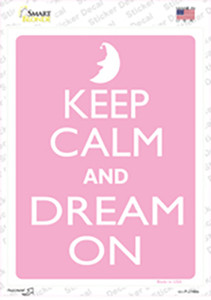 Keep Calm And Dream On Wholesale Novelty Rectangle Sticker Decal