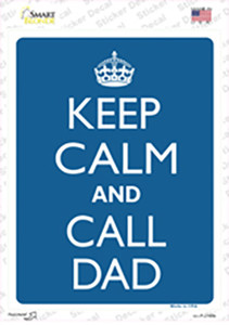 Keep Calm And Call Dad Wholesale Novelty Rectangle Sticker Decal