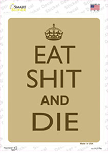Eat Shit And Die Wholesale Novelty Rectangle Sticker Decal
