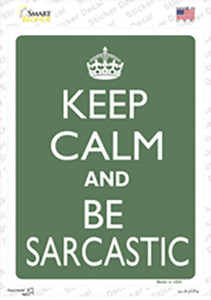 Keep Calm and Be Sarcastic Wholesale Novelty Rectangle Sticker Decal