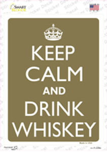 Keep Calm And Drink Whiskey Wholesale Novelty Rectangle Sticker Decal