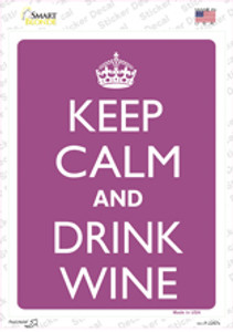Keep Calm And Drink Wine Wholesale Novelty Rectangle Sticker Decal