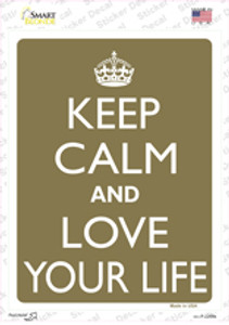 Keep Calm And Love Your Life Wholesale Novelty Rectangle Sticker Decal