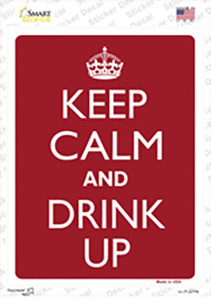 Keep Calm And Drink Up Wholesale Novelty Rectangle Sticker Decal