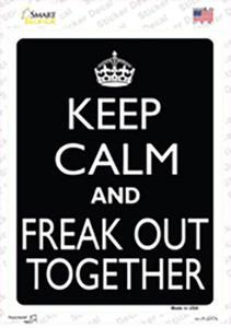 Keep Calm And Freak Out Together Wholesale Novelty Rectangle Sticker Decal