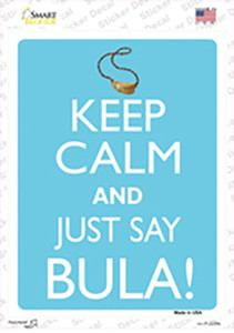 Keep Calm And Just Say Bula Wholesale Novelty Rectangle Sticker Decal
